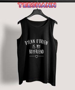 Tank Top Dylan O'Brien is My Boyfriend