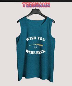 Tank Top Wish You Were Beer
