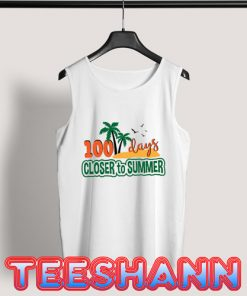 100 Days Closer to Summer Tank Top