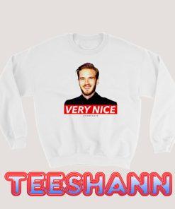 Very Nice Pewdiepie Sweatshirt