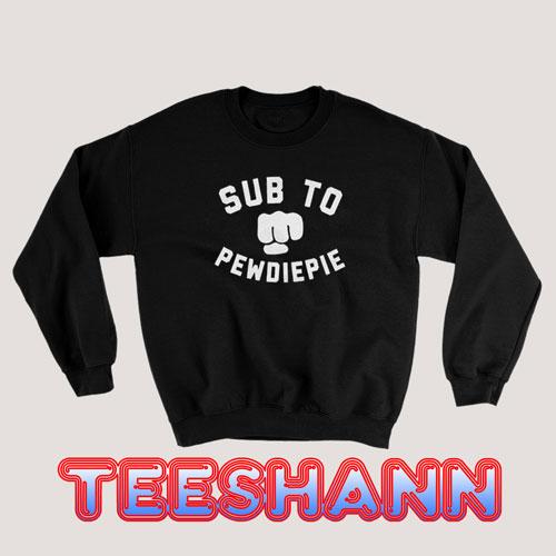 Sub To Pewdiepie Sweatshirt