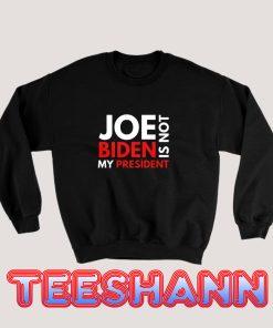 Joe-Biden-Is-Not-My-President-Sweatshirt