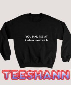 Had-Me-At-Cuban-Sandwich-Sweatshirt
